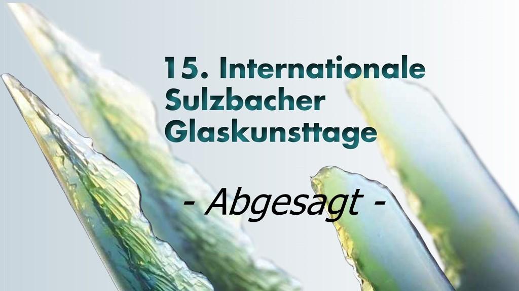 """titelbild der 15. internationalen Glaskunsttage in Sulzbach/Saar mit aktuellem Vermerk """"abgesagt"""""""